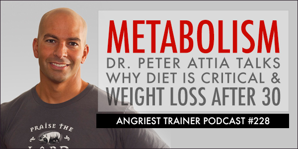 Angriest Trainer 228: Dr. Peter Attia