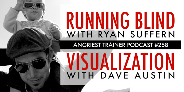Angriest Trainer 258: The Mindset Episode with Dave Austin and Ryan Suffern