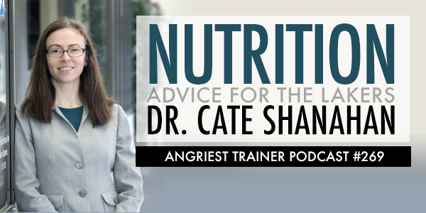 Angriest Trainer 269: One-on-One with Dr. Cate Shanahan