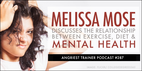 Angriest Trainer 287: 1-on-1 with Melissa Mose