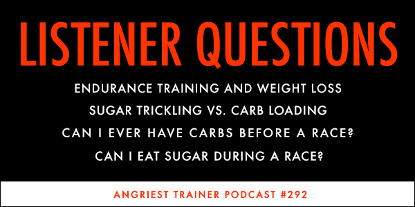Angriest Trainer 292: Friday Listener Questions