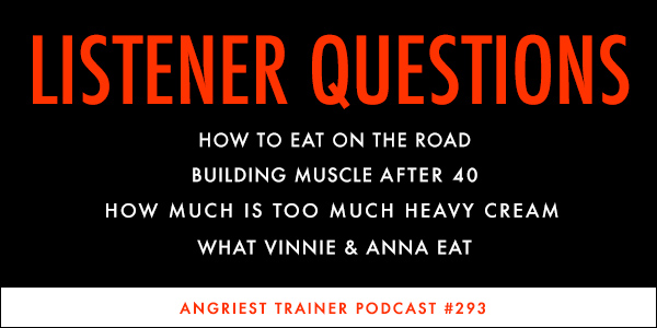 Angriest Trainer 293: The Sticky Episode (Listener Q&A)