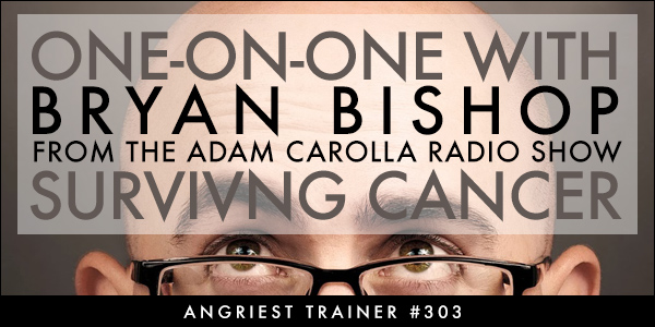 Angriest Trainer 303: 1-on-1 with Bryan Bishop