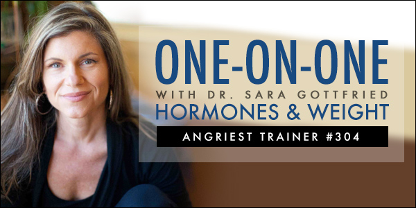 Angriest Trainer 304: Follow Up with Dr. Sara Gottfried