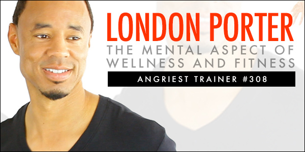 Angriest Trainer 308: London Porter and Ethics