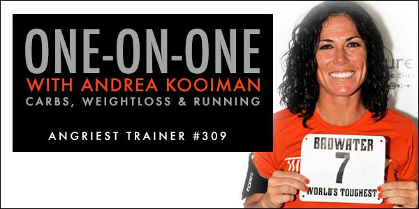 Angriest Trainer 309:  Andrea Kooiman