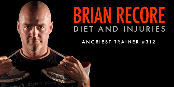 Angriest Trainer 312: Brian Recore