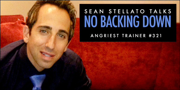 Angriest Trainer 321: One-on-One with Sean Stellato