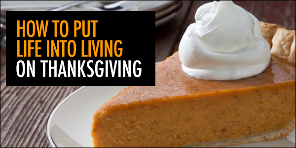 Video: How to Put Life Into Living on Thanksgiving