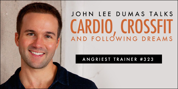 Angriest Trainer 323: One-on-One with John Lee Dumas
