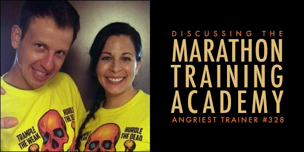 THE ANGRIEST TRAINER 328:  MARATHON TRAINING ACADEMY
