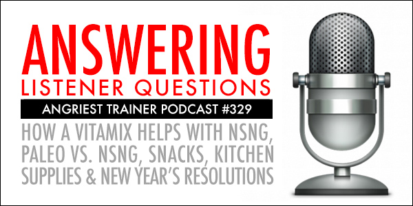 ANGRIEST TRAINER 329:  LISTENER QUESTIONS