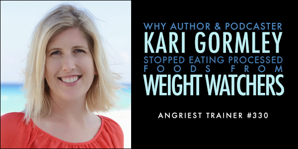 ANGRIEST TRAINER 330: ONE-ON-ONE WITH KARI GORMLEY