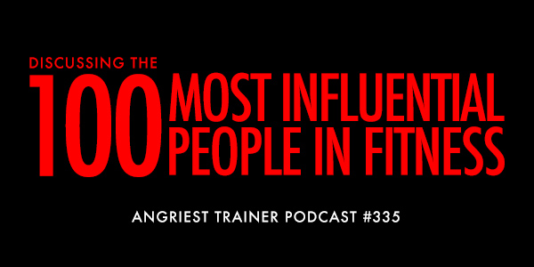 ANGRIEST TRAINER 335:  TOP 100 FITNESS LIST