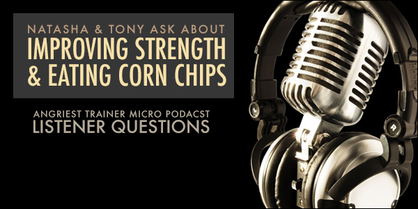Strength Training, Corn chips and a listener who lost 80 pounds on NSNG