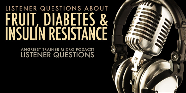 The Truth About Fruit, Insulin Resistance, and Diabetes