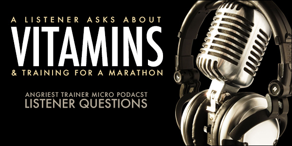 Vitamins and Training for a Marathon