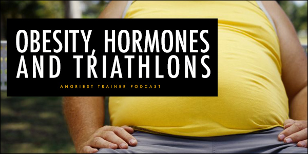 Obesity, Hormones, and Triathlons