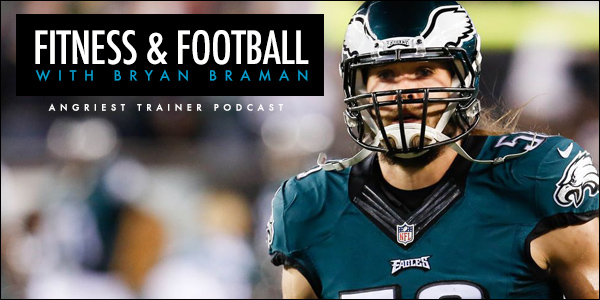 Fitness and Football with Bryan Braman of the Philadelphia Eagles