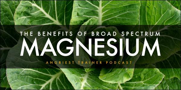 The Benefits of Broad Spectrum Magnesium