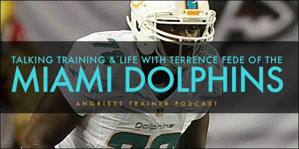 Talking Training and Life with Terrence Fede of the Miami Dolphins