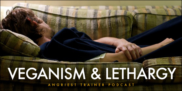 Veganism and Lethargy