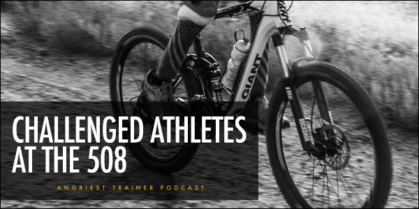 Angriest Trainer 503 | Challenged Athletes