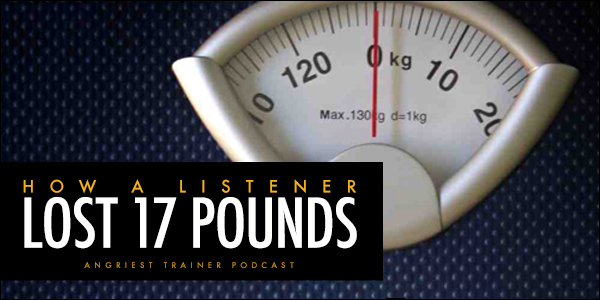 How a Listener Lost 17 Pounds