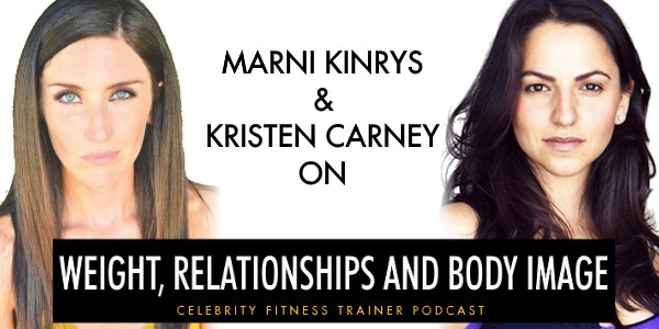 Episode 572 - Marni & Kristen on Weight, Relationships and Body Image