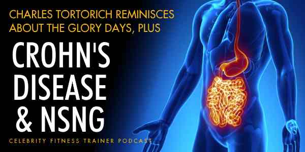 Episode-577 - Charles Tortorich, Crohn's Disease and NSNG