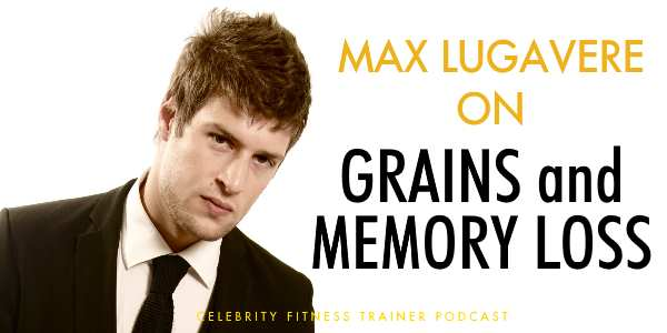 Grains and Memory Loss with Max Lugavere