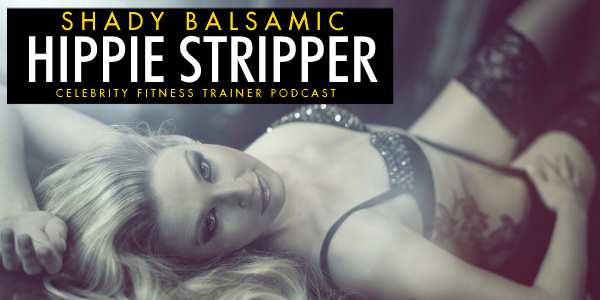 Episode 594 - Shady Balsamic Hippie Stripper