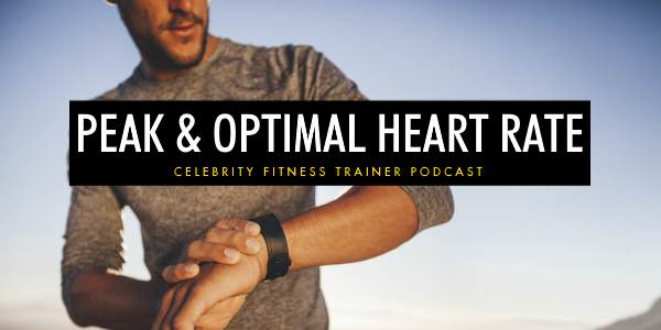 Episode 599 - Peak and Optimal Heart Rate