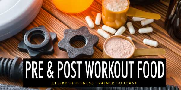 Episode 610 - Pre and Post Workout Food