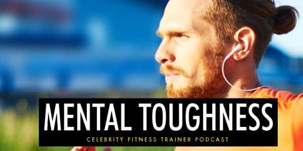 Episode 617 - Mental Toughness