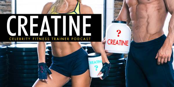 Episode 619 - Creatine