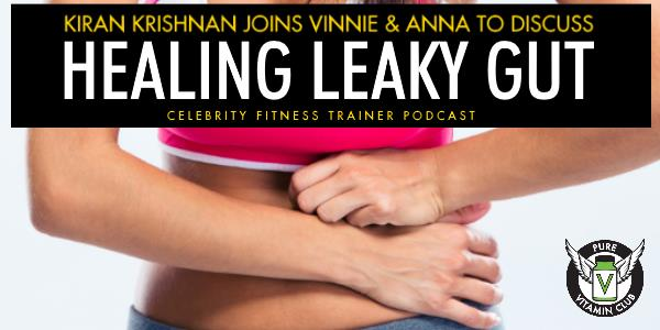 Healing Leaky Gut with Kiran Krishnan