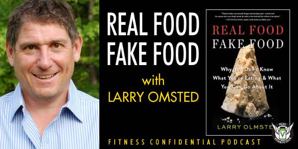 Real Food Fake Food with Larry Olmsted