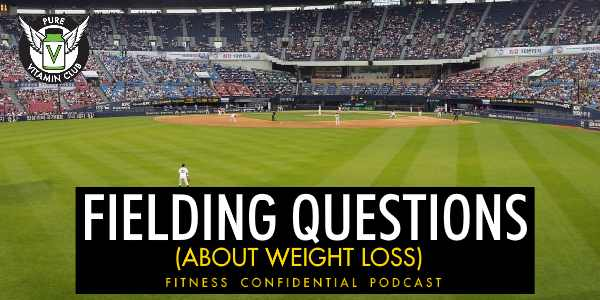 Fielding Questions about Weight Loss
