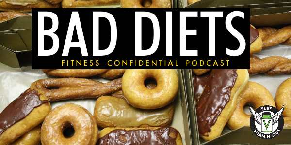 Bad Diets and More!