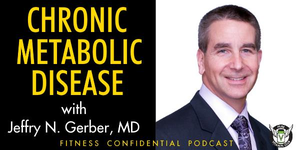 Chronic Metabolic Disease with Dr. Jeff Gerber