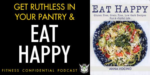 Get Ruthless In Your Pantry and Eat Happy