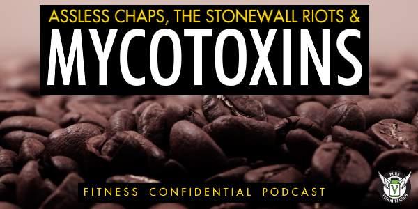 Episode 683 - Assless Chaps Stonewall Riots Mycotoxins