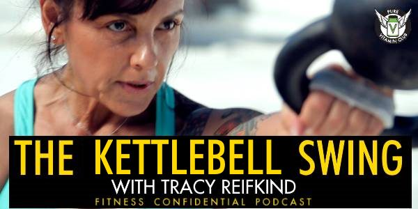 Episode 688 - The Kettlebell Swing with Tracy Reifkind