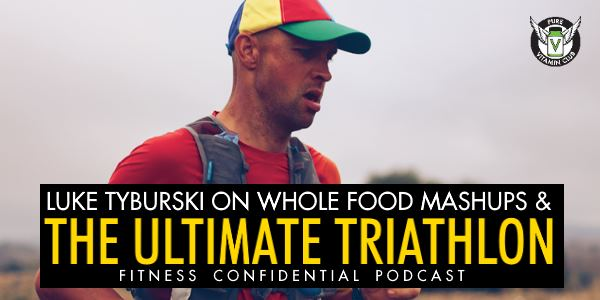 Episode 689 - Luke Tyburski on Whole Food Mashups and The Ultimate Triathlon