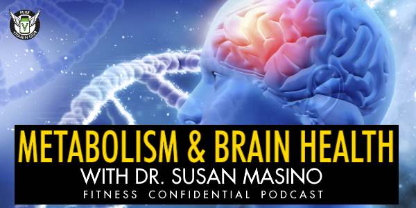 Episode 691 - Metabolism and Brain Health with Dr. Susan Masino