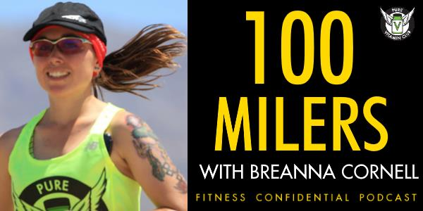 Episode 708 - 100 Milers with Breanna Cornell
