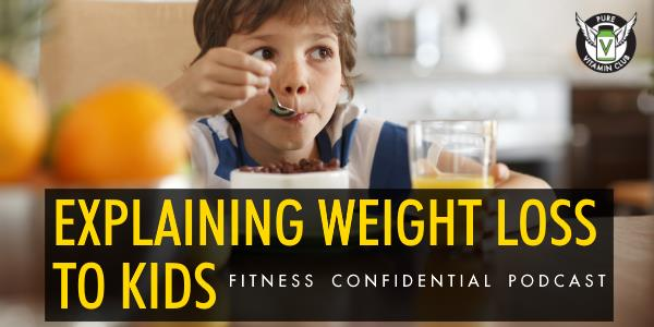 Episode 714 - Explaining Weight Loss To Kids