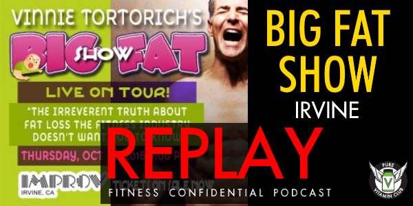 Big Fat Show Irvine Improv Replay – Episode 715