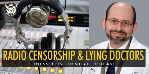 Episode 717 - Radio Censorship & Lying Doctors